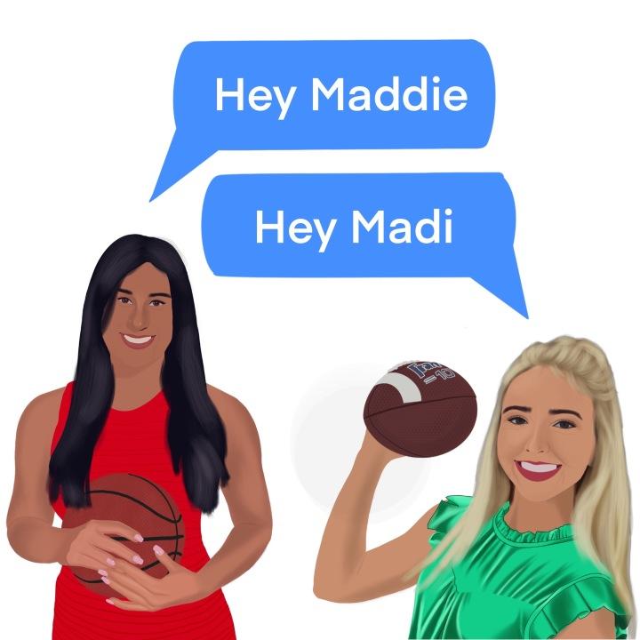 Hey Madi, HeyMaddie